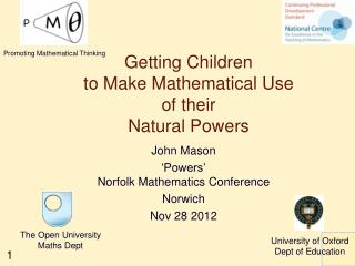 Getting Children  to Make Mathematical Use  of their  Natural Powers