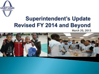 Superintendent's Update Revised FY  2014 and Beyond