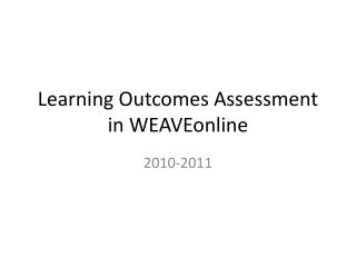 Learning Outcomes Assessment in  WEAVEonline