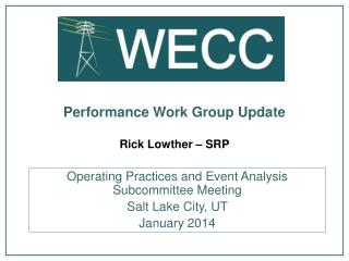 Performance Work Group Update Rick  Lowther – SRP