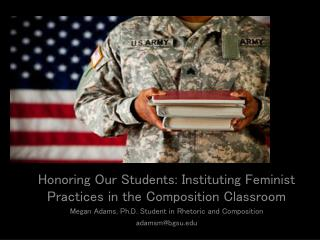 Honoring Our Students: Instituting Feminist Practices in the Composition Classroom