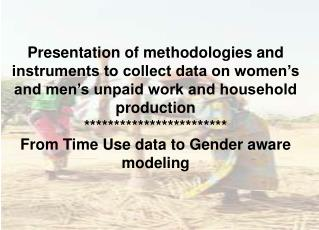 Presentation of methodologies and instruments to collect data on women's and men's unpaid work and household production