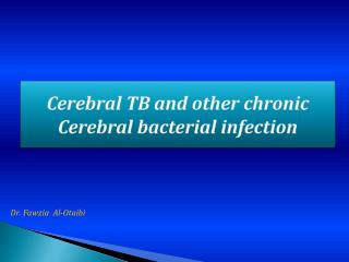 Cerebral TB and other chronic                               Cerebral bacterial infection