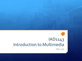 IAD1143 Introduction to  Multimedia