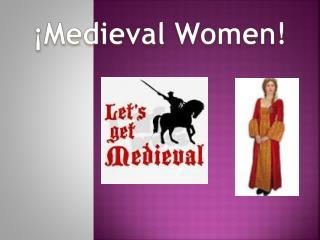 ¡Medieval Women!