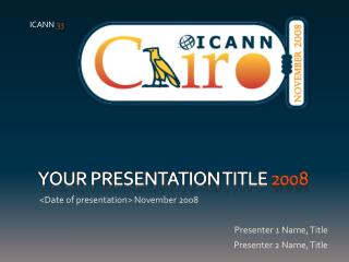 YOUR PRESENTATION TITLE  2008