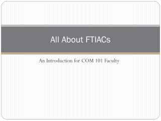 All About FTIACs