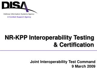 NR-KPP Interoperability Testing 					& Certification
