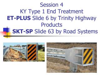 How do you know which version of a Proprietary Guardrail End Treatment KY is Using?