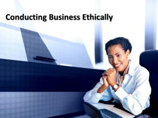 Conducting Business Ethically