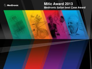 Mitic Award 2013 M edtronic  It al i an best  C ase Award