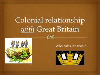 Colonial relationship  with  Great Britain