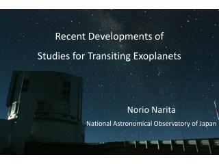 Recent Developments of Studies for Transiting  Exoplanets