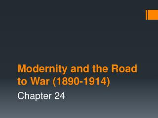 Modernity and the Road to War (1890-1914)