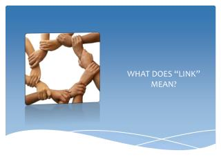 """WHAT DOES """"LINK"""" MEAN?"""