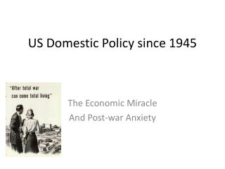 US  Domestic  Policy  since  1945