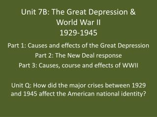 Unit  7B:  The Great Depression & World War II 1929-1945