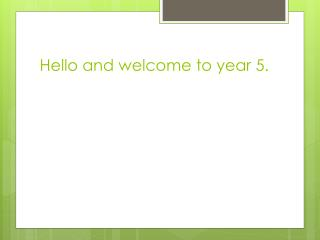 Hello and welcome to year 5.