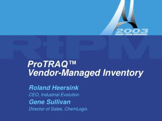 ProTRAQ™  Vendor-Managed Inventory