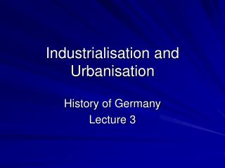 Industrialisation and Urbanisation