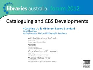 Cataloguing and CBS Developments