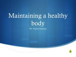 Maintaining a healthy body