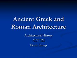 Ancient Greek and Roman Architecture