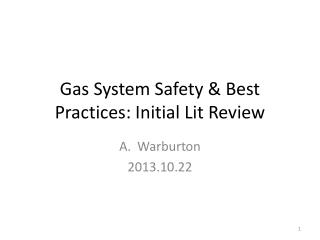Gas System Safety & Best Practices: Initial Lit Review