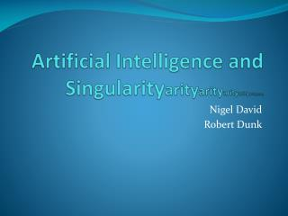 Artificial Intelligence and  Singularity arity arity arity arity arity arity