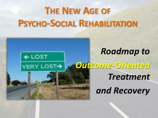 The New Age of  Psycho-Social  Rehabilitation