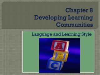 Chapter 8 Developing Learning Communities