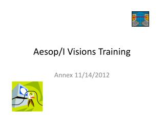 Aesop/I Visions Training