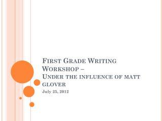 First Grade Writing Workshop –  Under the influence of matt glover