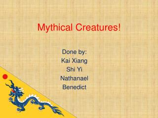 Mythical Creatures!