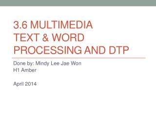 3.6 Multimedia Text & Word Processing and DTP