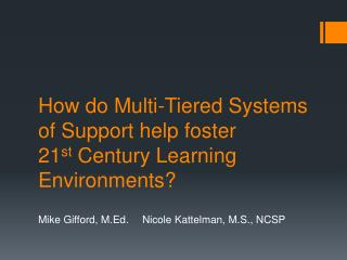 How do Multi-Tiered Systems of Support help foster 21 st Century Learning E nvironments?