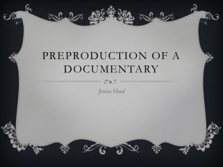 Preproduction of a documentary