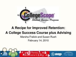 A Recipe for Improved Retention: A College Success Course plus Advising