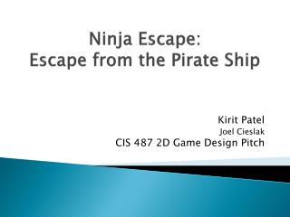 Ninja Escape:  Escape from the Pirate Ship