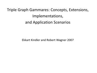 Triple Graph  Gammares:  Concepts, Extensions, Implementations,  and  Application  Scenarios