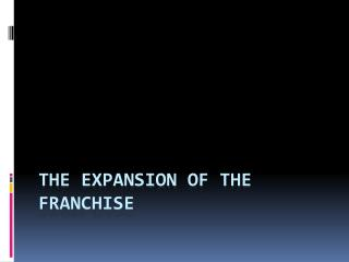 The  Expansion  of the Franchise