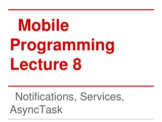 Mobile Programming Lecture 8