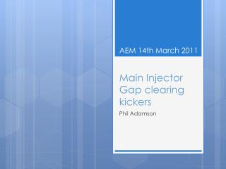 Main Injector Gap clearing kickers