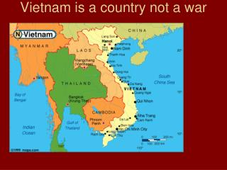 Vietnam is a country not a war