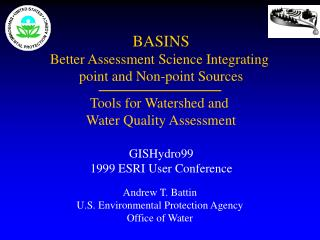 BASINS Better Assessment Science Integrating  point and Non-point Sources Tools for Watershed and  Water Quality Assessm
