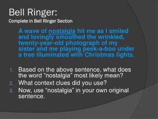 Bell Ringer:  Complete in Bell Ringer Section