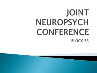 JOINT  NEUROPSYCH CONFERENCE