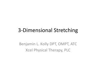 3-Dimensional Stretching