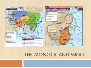 The Mongol AND Ming