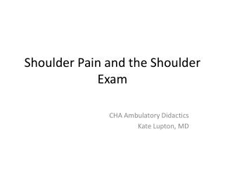 Shoulder Pain and the Shoulder  Exam